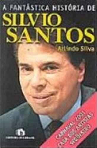 Fantástica História De Silvio Santos