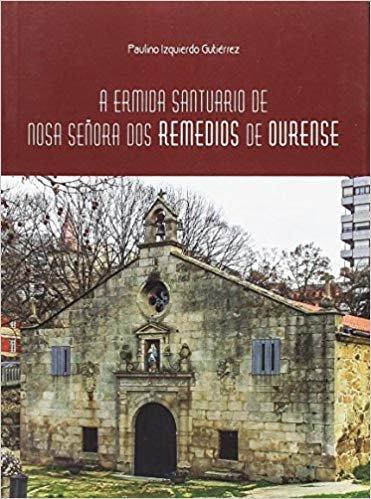 A Ermida Santuario de Nosa Señora dos Remedios de Ourense
