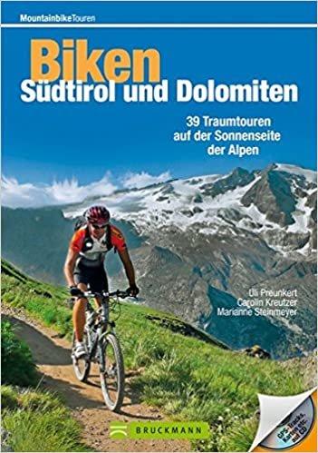 Mountainbiketouren - Biken Südtirol und Dolomiten: 39 Traumtouren auf der Sonnenseite der Alpen