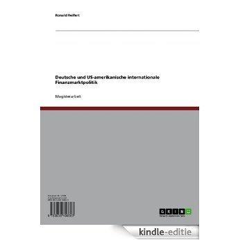 Deutsche und US-amerikanische internationale Finanzmarktpolitik [Kindle-editie]
