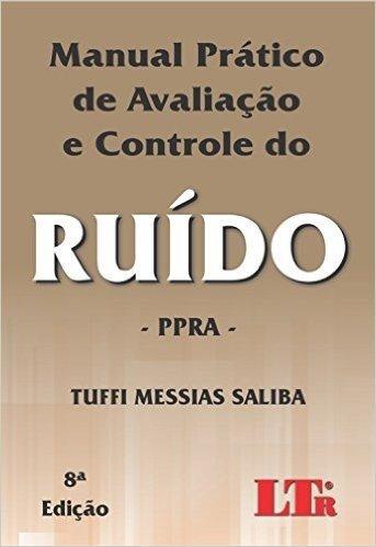 Manual Prático de Avaliação e Controle do Ruído. PPRA