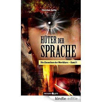 Hüter der Sprache: Die Chroniken der Wortklans - Band 1 (German Edition) [Kindle-editie]