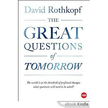 The Great Questions of Tomorrow: The Ideas that Will Remake the World (TED Books) (English Edition) [eBook Kindle]