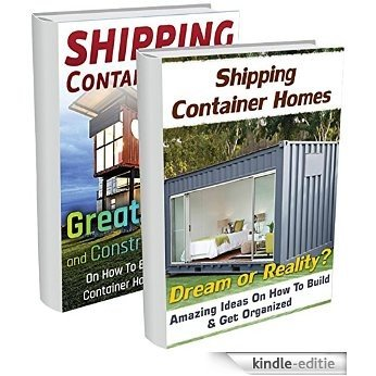 Guide To Build Your Own Shipping Container Home BOX SET 2 IN 1: 80+ Great Tips & Ideas To Build A House Of Your Dreams!: (tiny house living, shipping container, ... container designs Book 3) (English Edition) [Kindle-editie]