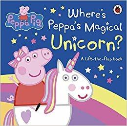 Peppa Pig: Where's Peppa's Magical Unicorn?: A Lift-the-Flap Book