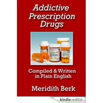 Addictive Prescription Drugs (The Educated Patient) (English Edition) [Kindle-editie]