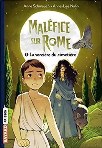Maléfice sur Rome, Tome 05: La sorcière du cimetière