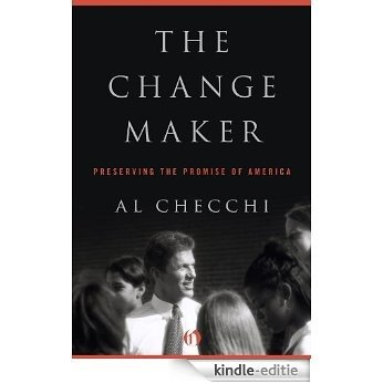The Change Maker: Preserving the Promise of America (English Edition) [Kindle-editie]
