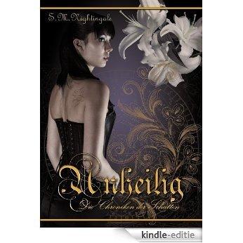 Unheilig (Die Chroniken der Schatten 1) (German Edition) [Kindle-editie]