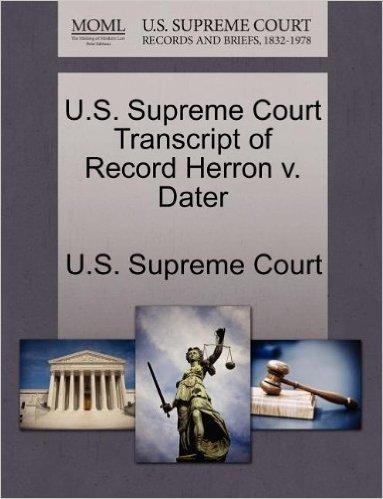 U.S. Supreme Court Transcript of Record Herron V. Dater