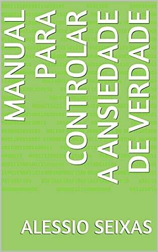 Manual Para Controlar A Ansiedade de Verdade