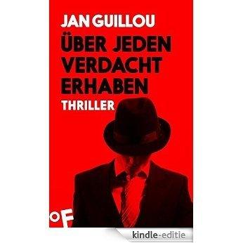 Über jeden Verdacht erhaben: Ein Coq-Rouge-Thriller (Coq-Rouge-Reihe) [Kindle-editie]