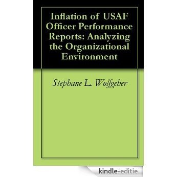 Inflation of USAF Officer Performance Reports: Analyzing the Organizational Environment (English Edition) [Kindle-editie]