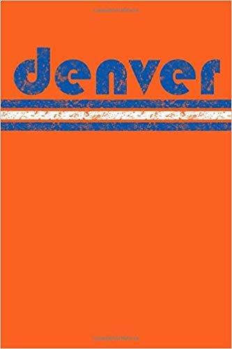 Denver: Colorado Notebook Journal Planner Retro Vintage Weathered 90 Pages