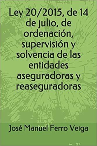 Ley 20/2015, de 14 de julio, de ordenación, supervisión y solvencia de las entidades aseguradoras y reaseguradoras
