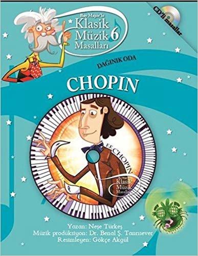 Bay Majör'le Klasik Müzik Masalları 6 - Chopin: CD'li Masallar Dağınık Oda