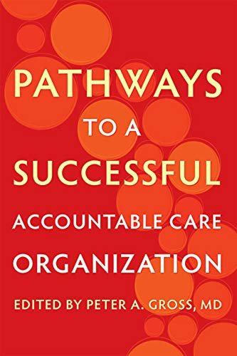 Pathways to a Successful Accountable Care Organization (English Edition)