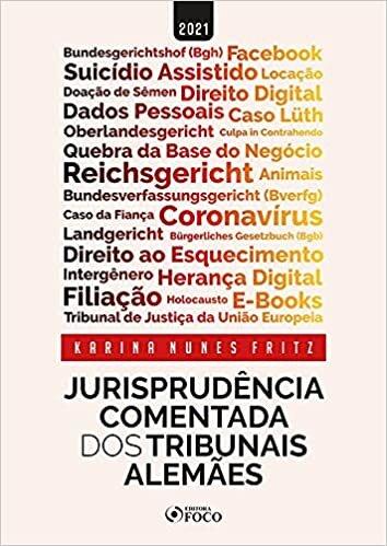 JURISPRUDÊNCIA COMENTADA DOS TRIBUNAIS ALEMÃES - 1ª ED - 2021