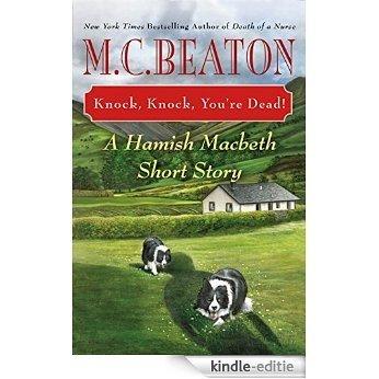 Knock, Knock, You're Dead!: A Hamish Macbeth Short Story (A Hamish Macbeth Mystery) (English Edition) [Kindle-editie]