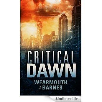 Critical Dawn (The Critical Series Book 1) (English Edition) [Kindle-editie]