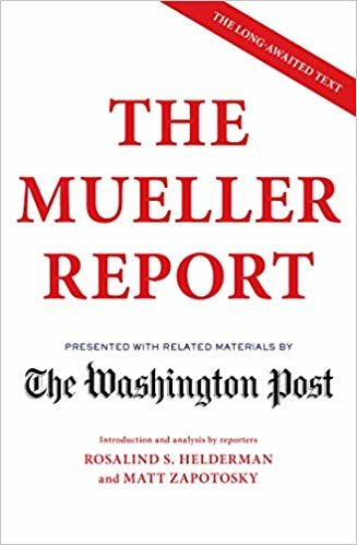 The Mueller Report: Presented with related materials by The Washington Post