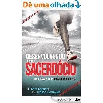 Desenvolvendo seu Sacerdócio [eBook Kindle]