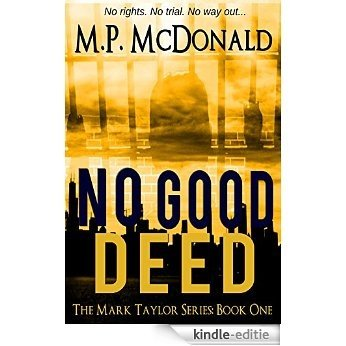 No Good Deed: A Psychological Thriller (The Mark Taylor Series Book 1) (English Edition) [Kindle-editie]