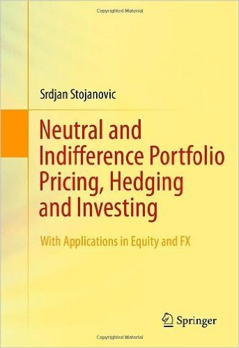 Neutral and Indifference Portfolio Pricing, Hedging and Investing: With applications in Equity and FX
