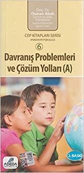 Davranış Problemleri ve Çözüm Yolları A Cep Boy: Cep Kitapları Serisi 6 ( Psikiyatri-Psikoloji )