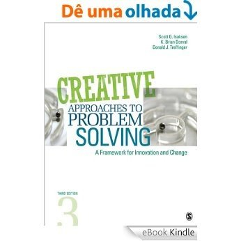 Creative Approaches to Problem Solving: A Framework for Innovation and Change [eBook Kindle]