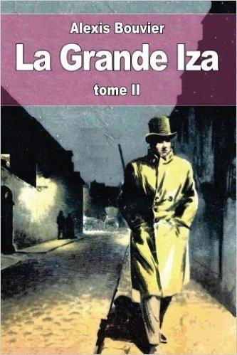 La Grande Iza: Tome II