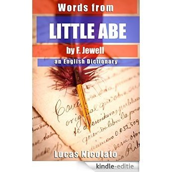 Words from Little Abe by F. Jewell: an English Dictionary (English Edition) [Kindle-editie]