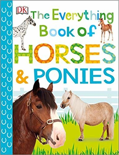 The Everything Book of Horses and Ponies