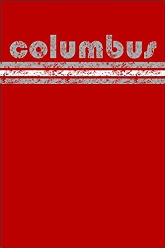 Columbus: Ohio Notebook Journal Planner Retro Vintage Weathered 90 Pages