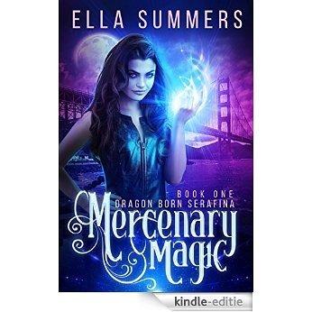 Mercenary Magic (Dragon Born Serafina Book 1) (English Edition) [Kindle-editie]