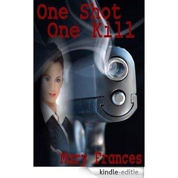 One Shot-One Kill (English Edition) [Kindle-editie]