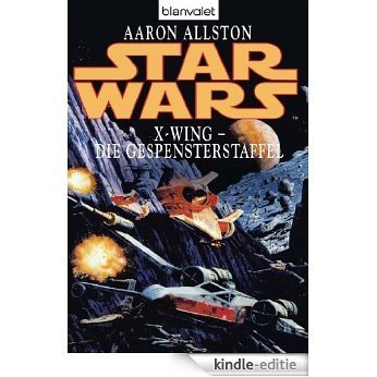 Star Wars X-Wing - Die Gespensterstaffel [Kindle-editie]
