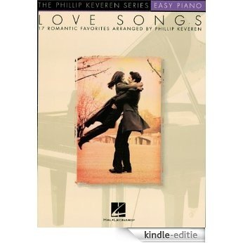 Love Songs Songbook: The Phillip Keveren Series [Kindle-editie]