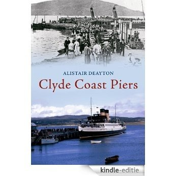 Clyde Coast Piers (English Edition) [Kindle-editie]