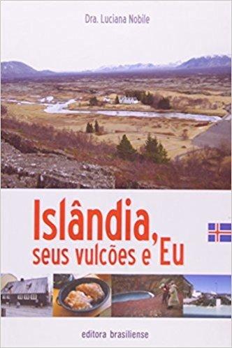 Islandia, Seus Vulcoes E Eu