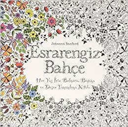 Esrarengiz Bahçe: Her Yaş İçin Bulmaca, Boyama ve Desen Tamamlama Kitabı
