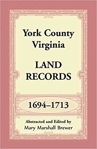York County, Virginia Land Records, 1694-1713