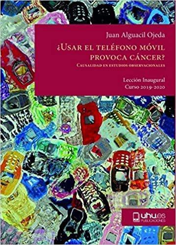 ¿USAR EL TELÉFONO MÓVIL PROVOCA CÁNCER?: Causalidad en Estudios Observacionales (Aldina, Band 59)