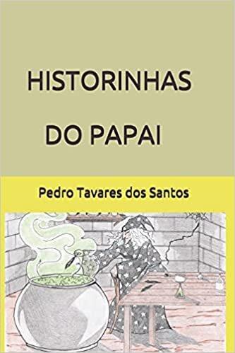Historinhas Do Papai: O Encanto Da Magia No Mundo Da Fantasia