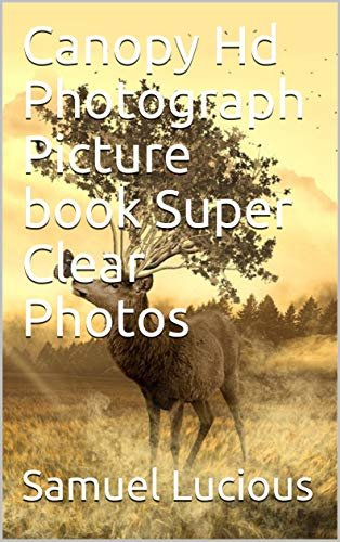 Canopy Hd Photograph Picture book Super Clear Photos (English Edition)