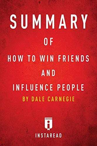 Summary of How to Win Friends and Influence People: by Dale Carnegie | Includes Analysis (English Edition)