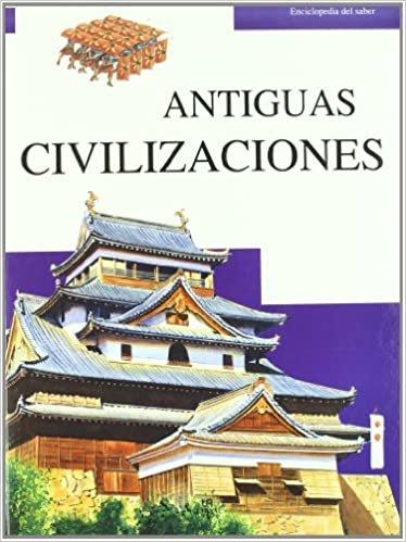 Antiguas civilizaciones / Ancient Worlds (Enciclopedia del saber / Encyclopedia of Knowledge)