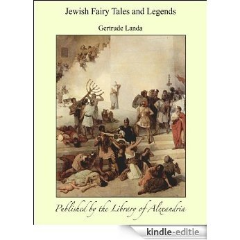 Jewish Fairy Tales and Legends [Kindle-editie]