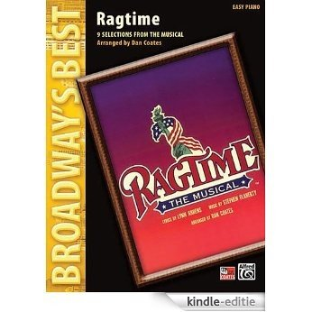 Broadways Best Selections From Ragtime For Easy Piano (Broadway's Best) [Kindle-editie]