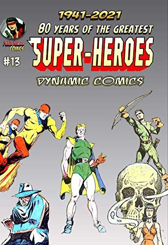 80 Years of The Greatest Super-Heroes #13: Dynamic Comics (English Edition)